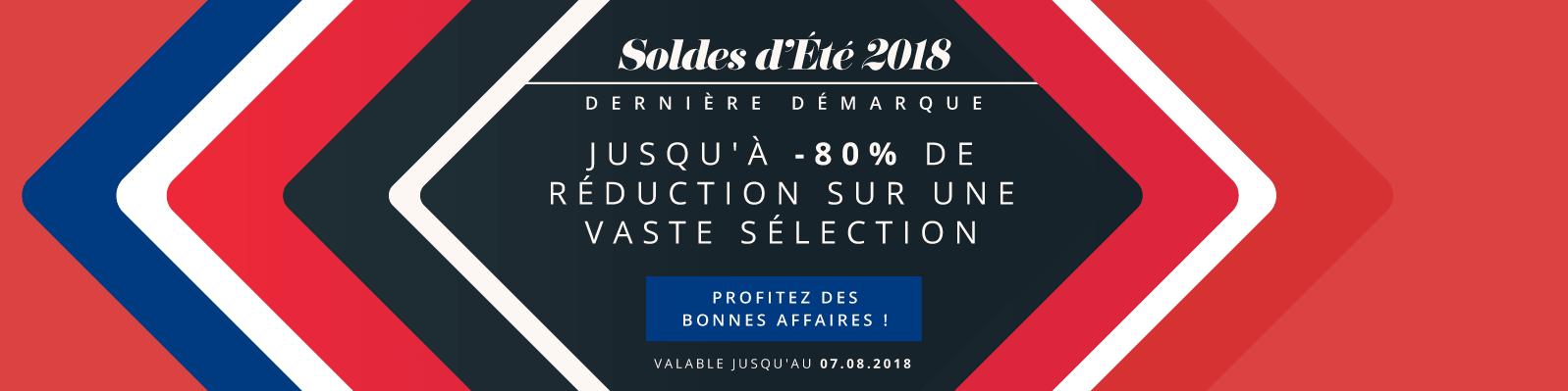 Soldes d'Été 2018 - Dernière Démarque - Jusqu'à -80% de réduction sur une Vaste Sélection